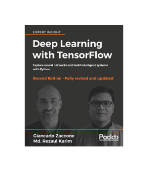 Deep Learning with TensorFlow, 2nd Edition