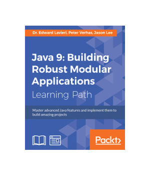 Java 9: Building Robust Modular Applications