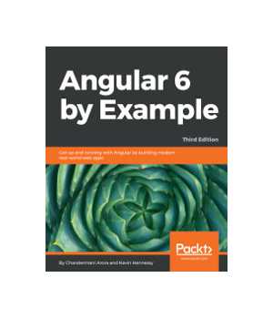 Angular 6 by Example, 3rd Edition