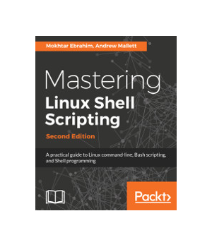 Mastering Linux Shell Scripting, 2nd Edition