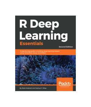 R Deep Learning Essentials, 2nd Edition