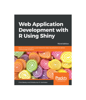 Web Application Development with R Using Shiny, 3rd Edition