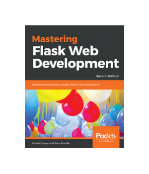 Mastering Flask Web Development, 2nd Edition
