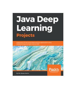 Java Deep Learning Projects - Free download PDF, EPUB, MOBI