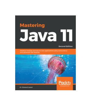 Mastering Java 11, 2nd Edition