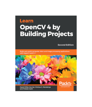 Learn OpenCV 4 By Building Projects, 2nd Edition