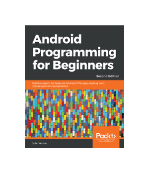 Android Programming for Beginners, 2nd Edition - Free
