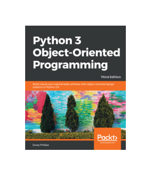 Python 3 Object-Oriented Programming, 3rd Edition