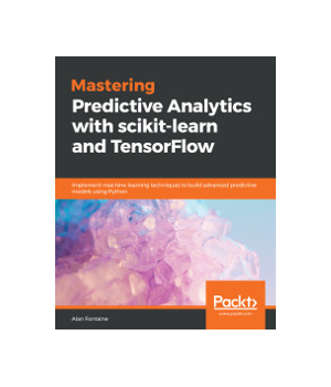 Mastering Predictive Analytics with scikit-learn and TensorFlow