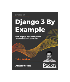 Django 3 By Example, 3rd Edition