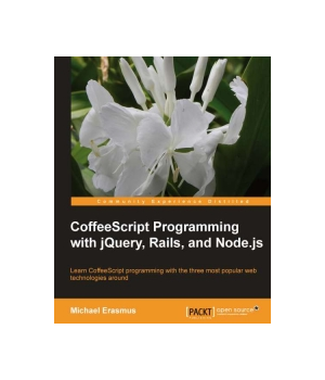 CoffeeScript Programming with jQuery, Rails, and Node.js