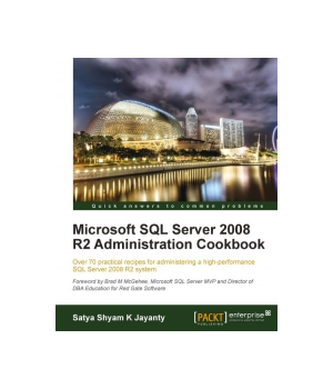 Microsoft SQL Server 2008 R2 Administration Cookbook
