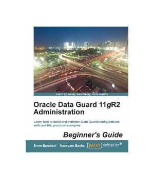Oracle Data Guard 11gR2 Administration