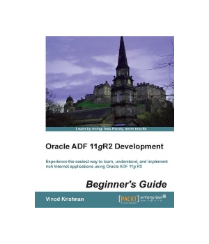 Oracle ADF 11gR2 Development Beginner's Guide