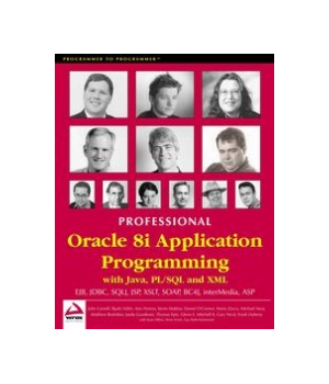 Professional Oracle 8i Application Programming with Java, PL/SQL and XML