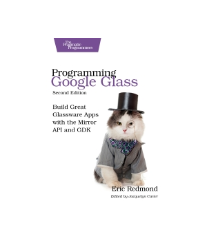 Programming Google Glass, 2nd edition
